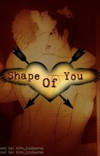 Shape Of You by Kira_Lindocruz