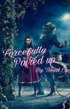 Forcefully Paired Up(#wattys2017) by TrendCaszie