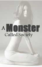 A Monster Called Society by OfficialBatwoman