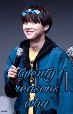 twenty reasons why📝 ☾y.m☽ by plzyoongiplz