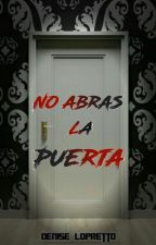 No abras la puerta by Denise_83