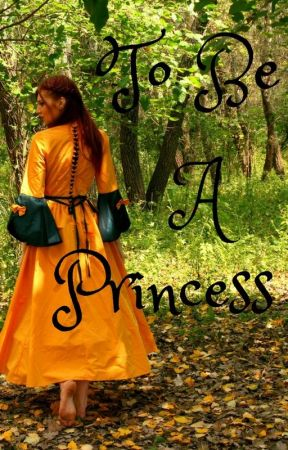 To Be A Princess by Fallen_Angels_Hope