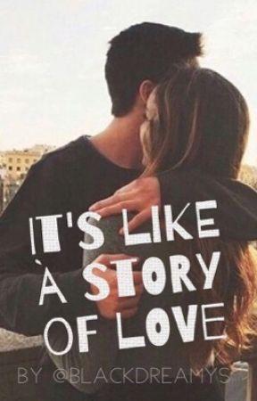 It's Like A Story Of Love by blackdreamys