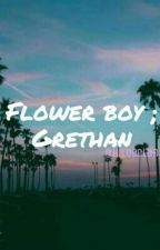 flower boy ; grethan by hilodolan