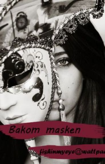 Bakom masken by fishinmyeye