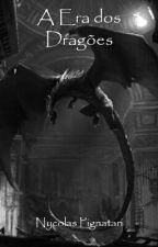 A Era dos Dragões (Pausado) by NycolasPignatari06