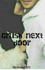 Crush Next Door[Completed And Editing]  by shoo2002