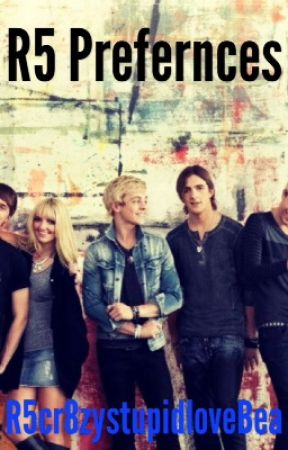 R5 Preferences (REQUESTS OPEN) by R5cr8zystupidloveBea
