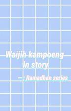 waijih kampung in story by aoriramenclub