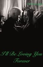 I'll Be Loving You Forever... Dramione  by southernmuggle