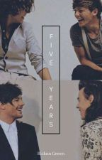 Five years - OS Larry Stylinson  by adaptationlarry