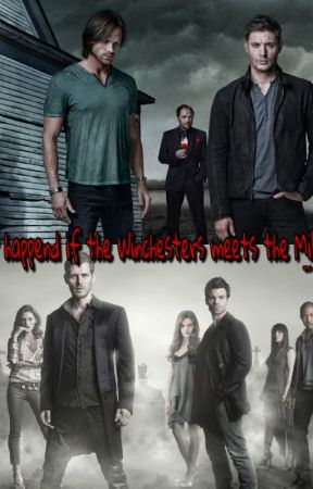 What happend if the Winchester meets the Mikaelsons by miss_mikaelson