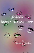 Diabolik lovers - boyfriend scenarios [Zamówienia Chwilow Zamknięte] by NightmareShadow2002