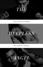 Helpless Angel (COMPLETED) by abb140
