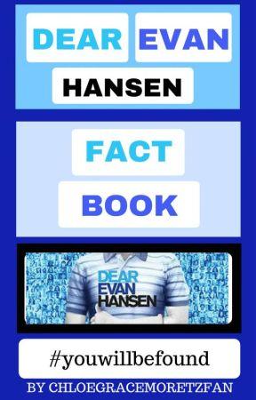 Dear Evan Hansen FACTS by ChloeGraceMoretzFan
