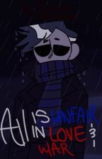 All is Unfair in Love and War [TomTord] by BloodyLPSGamer