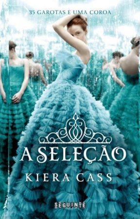 A Seleção - Kiera Cass by pequena-sonhadora1