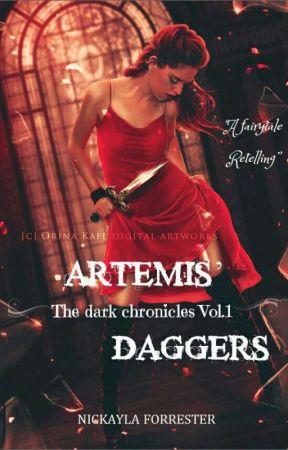 Artemis' Daggers | Dark Chronicles Vol.1 by kay__babyy