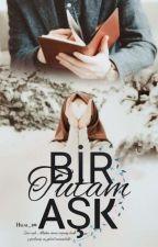 BİR TUTAM AŞK by Hilal_bm_official