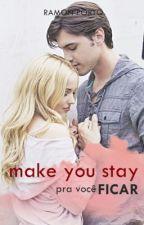 . make you stay . pra você ficar // by ramonporto_