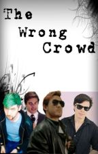 The Wrong Crowd by SmileInABottle