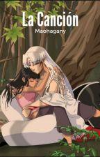 La Canción [SesshKag] by Maohagany
