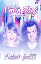 I'm a Thief || Harry Styles Fanfiction (Rewritten) by WishingFanfics1001
