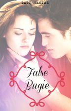 False Bugie (Twilight Fanfic) by TatiSaetre