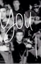 You & I ( A Magcon Fanfic) by taelorromo