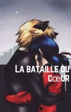 LA BATAILLE DU CŒUR by Haydix