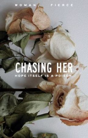 Chasing her by womanfierce