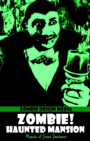 Zombie! Haunted Mansion: Memoir of Jesse Jamieson by ZombieOriginMedia
