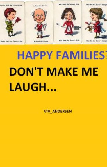 Happy Families? Don't Make Me Laugh (boyxboy) by Viv_Andersen