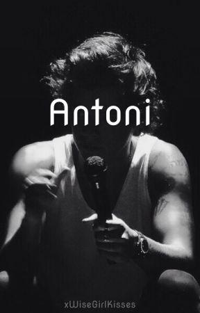 Antoni by xWiseGirlKisses