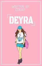 DEYRA by codief