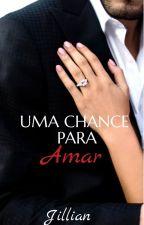 UMA CHANCE PARA AMAR by JILLIANCARTER2