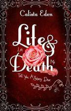 Life and Death by Of_Brigid