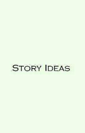Story Ideas by MissKreepypasta
