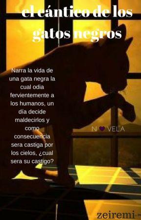 El Cántico De Los Gatos Negros by zeiremi