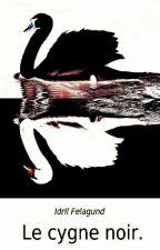 Le cygne noir. by Idril-Felagund