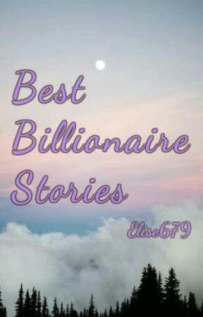 Best Billionaire Stories - The Possessive Billionaire - Wattpad
