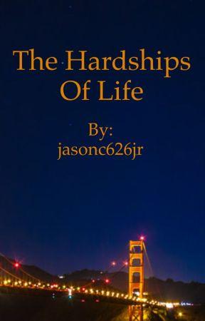 Hardships of life  by jasonc626jr