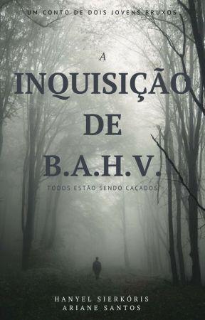 A inquisição de B.A.H.V. by arcadenom2