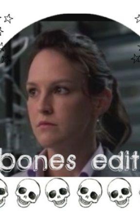 Bones edits by internetflower