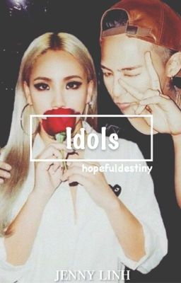 Idols [YG Entertainment's 1st Generation Fanfic]