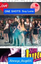 Soy Luna : One Shots by AlwaysAngel_16
