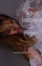 What Happens in Vegas... by SelfMadeBitch