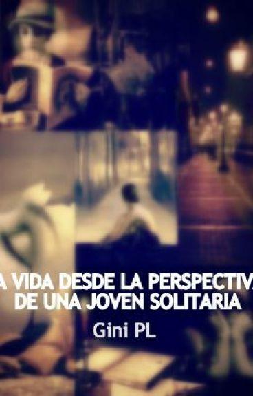 La vida desde la perspectiva de una joven solitaria