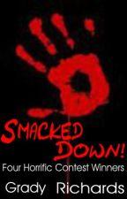 Smacked Down! Four Horrific Contest Winners by GradyRichards