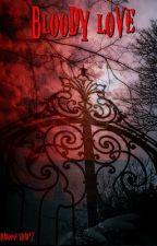 Bloody Love [FR] by ShabooneShabz